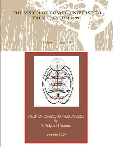 The Vision of Cosmic Universe to Prem Universe-1995 (Paperback)