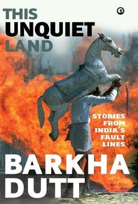 This Unquiet Land: Stories from India's Fault Lines (Hardback)
