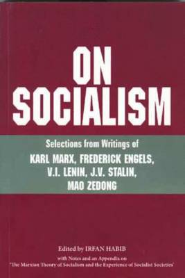 On Socialism: Selections from Writings of Karl Marx, Frederick Ngels, V.I. Lenin, J.V. Stalin, Mao Zedong (Paperback)