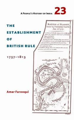 The Establishment of British Rule 1757-1813 (Hardback)