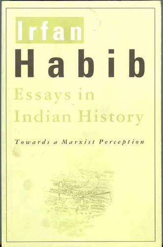 Essays in Indian History - Towards a Marxist Perception (Paperback)