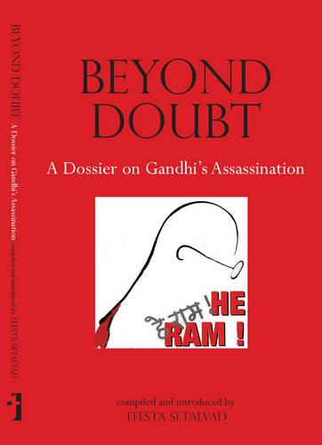Beyond Doubt - A Dossier on Gandhi`s Assassination (Paperback)