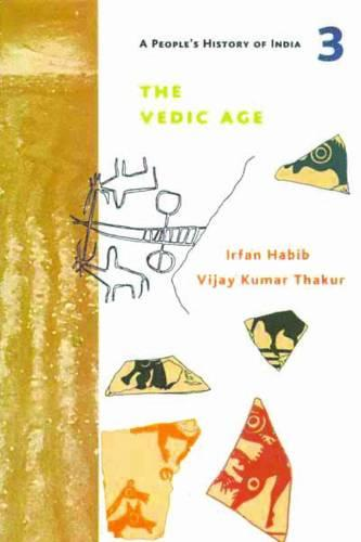 A People`s History of India 3 - The Vedic Age (Paperback)