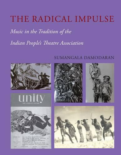 The Radical Impulse - Music in the Tradition of the Indian People`s Theatre Association (Hardback)