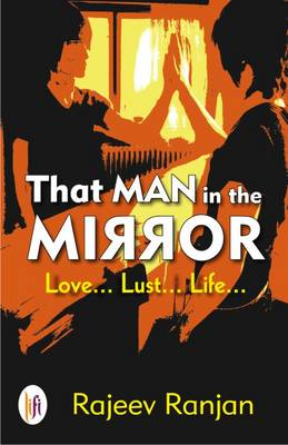 That Man in the Mirror: Love... Lust... Life... (Paperback)