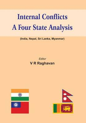 Internal Conflicts: A Four State Analysis (India-Nepal-Sri Lanka-Myanmar) (Hardback)