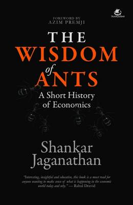 The Wisdom of Ants: A Short History of Economics (Paperback)