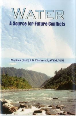 Water: A Source for Future Conflicts (Hardback)