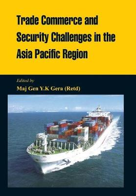 Trade Commerce and Security in the Asia Pacific Region (Hardback)