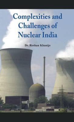 Complexities and Challenges of Nuclear India (Hardback)
