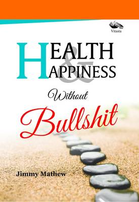 Health & Happiness Without Bullshit (Paperback)