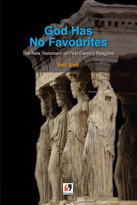 God Has No Favourites: The New Testament on First Century Religions (Paperback)