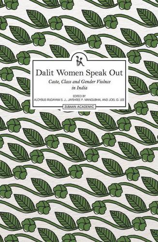 Dalit Women Speak Out: Caste, Class and Gender Violence in India (Paperback)