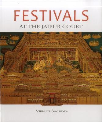 Festivals At The Jaipur Court (Hardback)