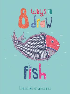 8 Ways to draw a Fish - PB (Hardback)