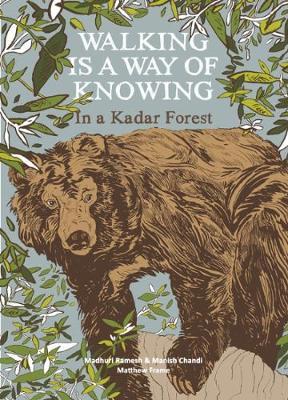 Walking is a a Way of Knowing - In a Kadar Forest (Hardback)