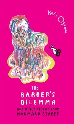 The Barber's Dilemma: And Other Stories from Manmaru Street (Hardback)