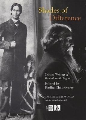 Shades of Difference: Selected Writings of Rabindranath Tagore (Hardback)