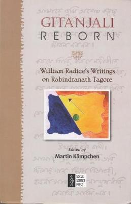 Gitanjali Reborn: William Radic Writings on Rabindranath Tagore (Paperback)