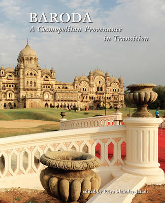 Baroda: A Cosmopolitan Provenance in Transition (Hardback)