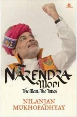 Narendra Modi: The Man, the Times (Paperback)
