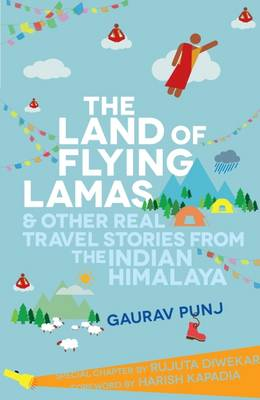 The Land of Flying Lamas and Other Real Travel Stories from the Indian Himalaya (Paperback)