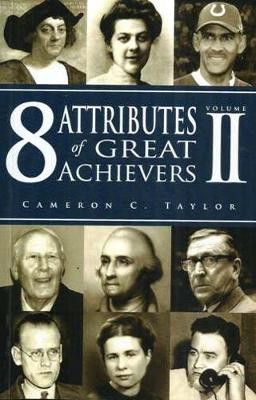 8 Attributes Of Great Achievers: Volume II (Paperback)