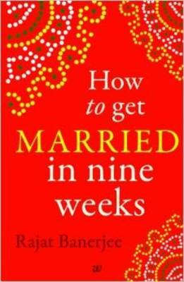 How to Get Married in Nine Weeks (Paperback)