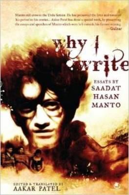 Why I Write: Essays by Saadat Hasan Manto (Paperback)
