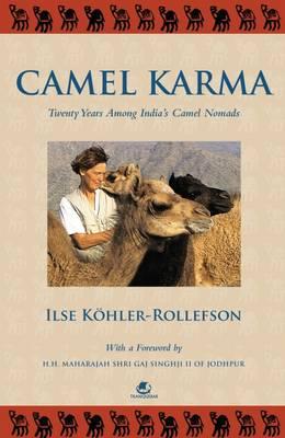 Camel Karma: Twenty Years Among Indiays Camel Nomads (Paperback)