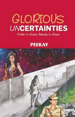 Glorious Uncertainties: Order in Chaos, Beauty in Chaos (Paperback)