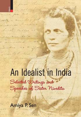 An Idealist in India: Selected Writings and Speeches of Sister Nivedita (Hardback)