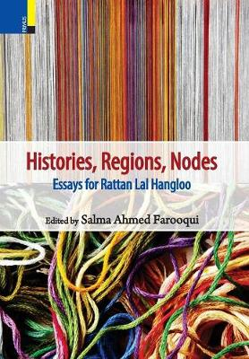 Histories, Regions, Nodes: Essays for Rattan Lal Hangloo (Hardback)