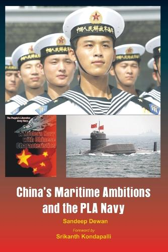 China's Maritime Ambitions and the PLA Navy (Paperback)