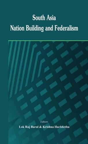South Asia: Nation Building and Federalism (Paperback)