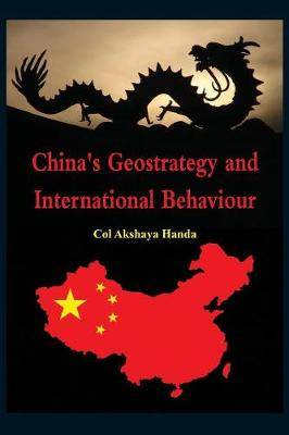 China's Geo-Strategy and International Behaviour (Paperback)