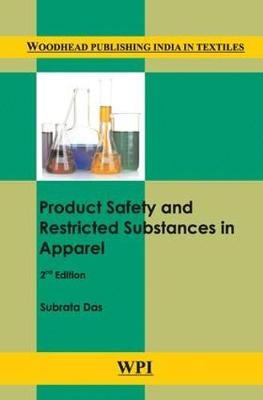 Product Safety and Restricted Substances in Apparel - Woodhead Publishing India in Textiles (Hardback)
