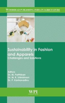 Sustainability in Fashion and Apparels: Challenges and Solutions - Woodhead Publishing India in Textiles (Hardback)