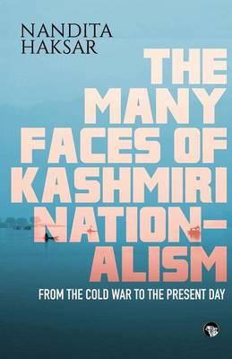The Many Faces of Kashmiri Nationalism (Paperback)