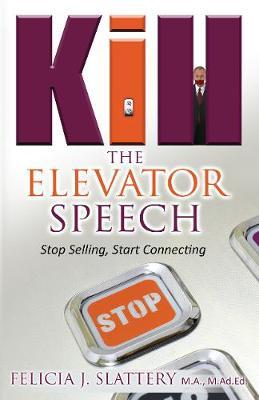 Kill The Elevator Speech Written (Paperback)