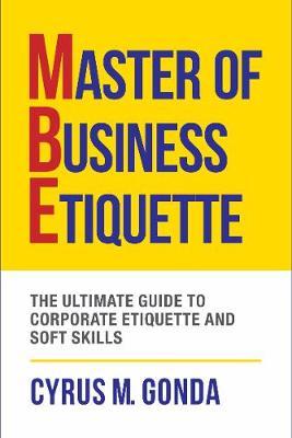 Master Of Business Etiquette -: Management & Leadership (Paperback)