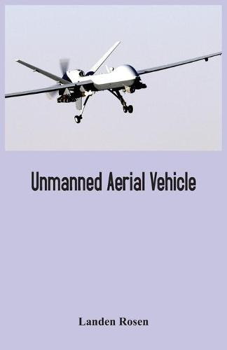 Unmanned Aerial Vehicle (Paperback)