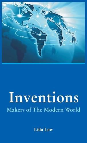 Inventions - Makers of the Modern World (Hardback)