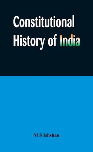 Constitutional History of India (Hardback)