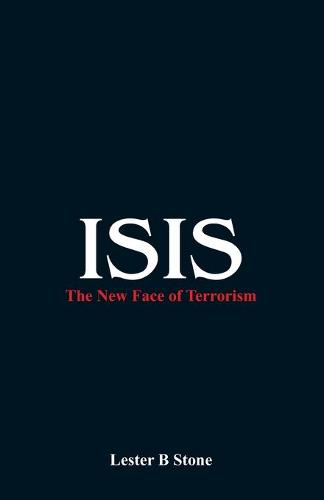 Isis - the New Face of Terrorism (Paperback)