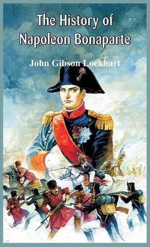 The History of Napoleon Bonaparte (Hardback)
