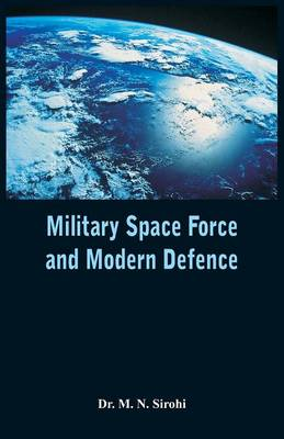 Military Space Force and Modern Defence (Paperback)