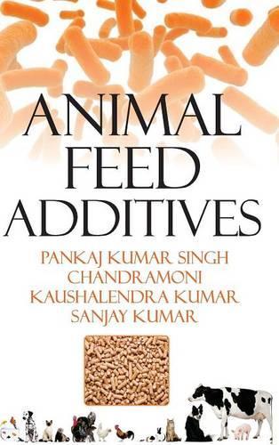 Animal Feed Additives (Hardback)