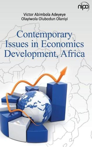 Contemporary Issues in Economics Development, Africa (Hardback)