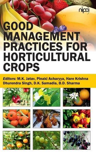 Good Management Practices for Horticultural Crops (Hardback)